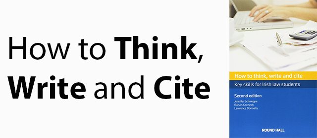 How to Think, Write and Cite: Key Skills for Irish Law Students